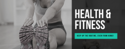Read more about the article Health & Fitness from Home